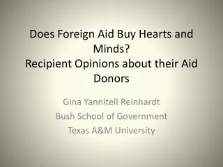 Does Foreign Aid Buy Hearts and Minds Recipient Opinions about their Aid Donors