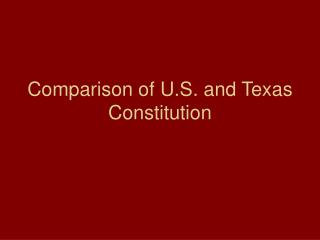 Comparison of U.S. and Texas Constitution