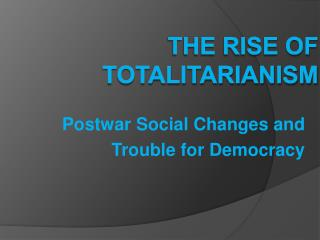 The Rise of Totalitarianism