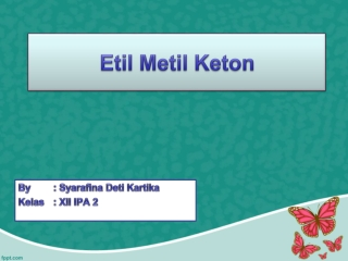 TUGAS KIMIA TENTANG KETON ( ETIL METIL KETON)