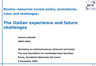 Review resources access policy, procedures, rules and challenges:   The Italian experience and future challenges