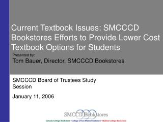 Current Textbook Issues: SMCCCD Bookstores Efforts to Provide Lower Cost Textbook Options for Students