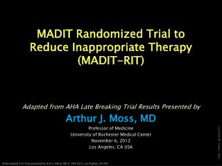 MADIT Randomized Trial to Reduce Inappropriate Therapy (MADIT-RIT )