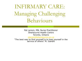 INFIRMARY CARE:  Managing Challenging Behaviours