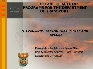DECADE OF ACTION :  PROGRAMS FOR THE DEPARTMENT  OF TRANSPORT