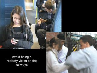 Avoid being a robbery victim on the railways