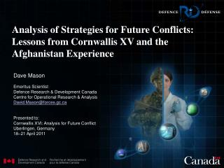 Dave Mason Emeritus Scientist Defence Research & Development Canada Centre for Operational Research & Analysis D