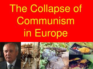 The Collapse of Communism  in Europe