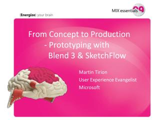 From Concept to Production 	- Prototyping with  	  Blend 3 &  SketchFlow