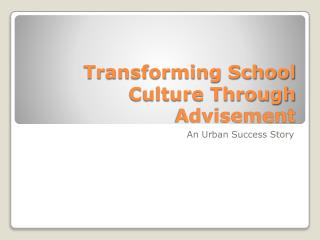 Transforming School Culture Through Advisement