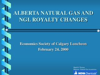 ALBERTA NATURAL GAS AND NGL ROYALTY CHANGES