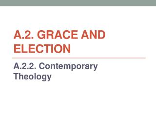 A.2. Grace and Election