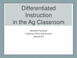 Differentiated Instruction in the Ag Classroom