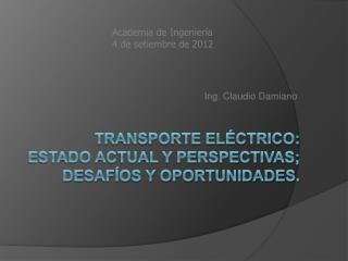 Transporte eléctrico: Estado actual y perspectivas;  desafíos y oportunidades.