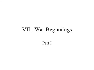 VII.  War Beginnings