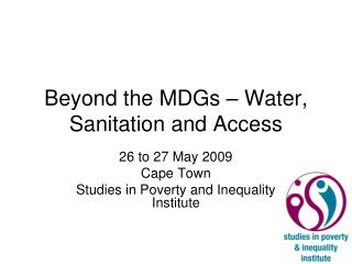 Beyond the MDGs – Water, Sanitation and Access