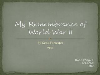 My Remembrance of World War II