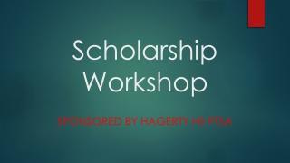 Scholarship Workshop