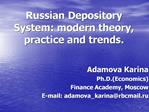 Russian Depository System: modern theory, practice and trends.