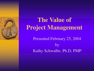 The Value of  Project Management