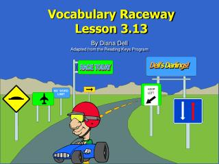 Vocabulary Raceway  Lesson 3.13