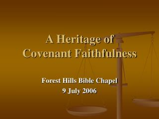 A Heritage of  Covenant Faithfulness