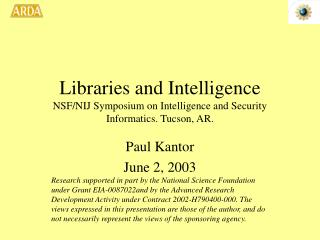 Libraries and Intelligence NSF/NIJ Symposium on Intelligence and Security Informatics. Tucson, AR.