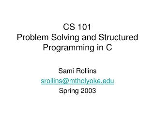 CS 101 Problem Solving and Structured Programming in C