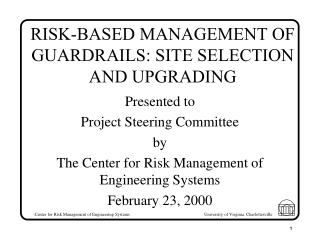 RISK-BASED MANAGEMENT OF GUARDRAILS: SITE SELECTION AND UPGRADING