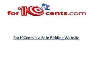 For10Cents is a Safe Bidding Website