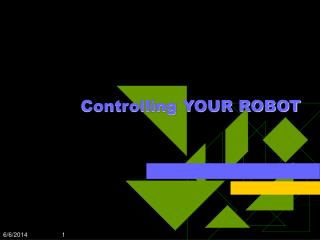 Controlling YOUR ROBOT