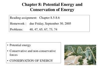Potential energy   Conservative and non-conservative forces CONSERVATION OF ENERGY