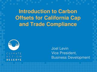 Introduction to Carbon Offsets for California Cap and Trade Compliance
