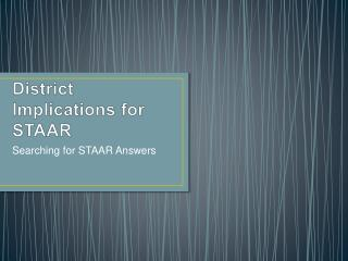 District Implications for STAAR