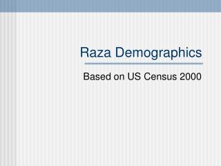 Raza Demographics