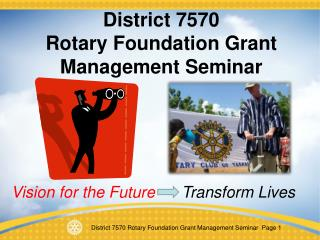 District 7570  Rotary Foundation Grant Management Seminar