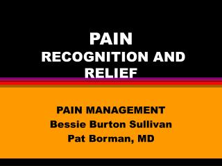PAIN RECOGNITION AND RELIEF
