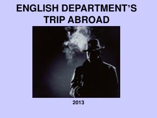 ENGLISH DEPARTMENT ' S TRIP ABROAD