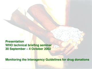 Presentation WHO technical briefing seminar 30 September – 4 October 2002