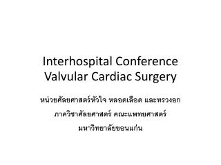 Interhospital Conference Valvular Cardiac Surgery
