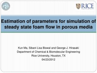 Estimation of parameters for simulation of steady state foam flow in porous media