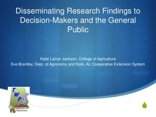 Disseminating Research Findings to Decision-Makers and the General Public