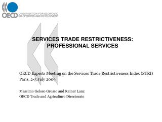 SERVICES TRADE RESTRICTIVENESS: PROFESSIONAL SERVICES