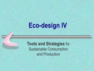 Eco-design IV