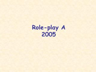 Role-play A 2005