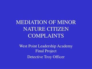 MEDIATION OF MINOR NATURE CITIZEN COMPLAINTS