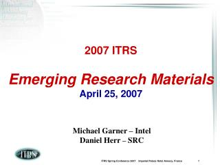 2007 ITRS Emerging Research Materials April 25, 2007