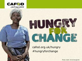 cafod.org.uk/hungry  #hungryforchange