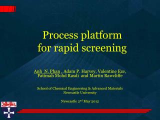 Process platform  for rapid screening