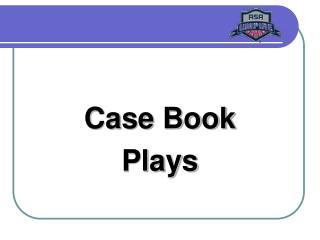 Case Book Plays